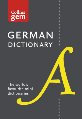 Collins German Dictionary Gem Edition: 40,000 Words and Phrases in a Mini Format - Collins Dictionaries