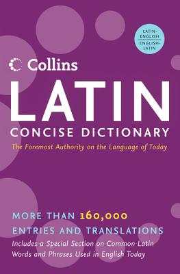 Collins Latin Concise Dictionary - Harper Collins Publishers, and HarperCollins Publishers
