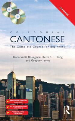 Colloquial Cantonese - Bourgerie, Dana Scott, and Tong, Keith S.T., and James, Gregory
