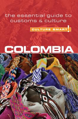 Colombia - Culture Smart!: The Essential Guide to Customs and Culture - Cathey, Kate