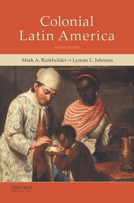 Colonial Latin America - Burkholder, Mark A, Professor, and Johnson, Lyman L