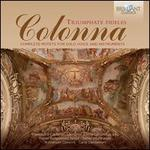 Colonna: Triumphate Fideles - Complete Motets for Solo Voice and Instruments