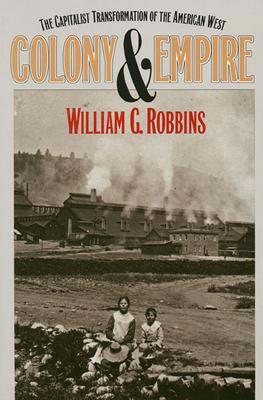 Colony and Empire - Robbins, William G