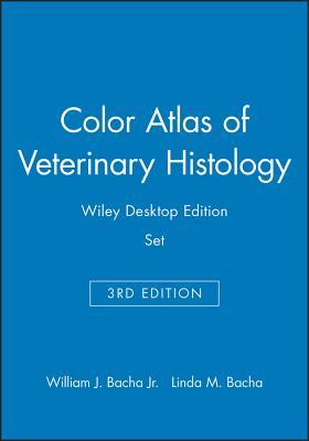 Color Atlas of Veterinary Histology, 3e Wiley Desktop Edition Set - Bacha, William J., and Bacha, Linda M.
