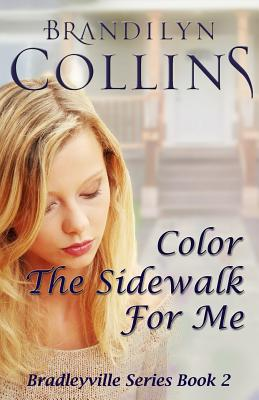 Color the Sidewalk for Me - Collins, Brandilyn