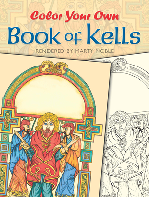 Color Your Own Book of Kells - Noble, Marty