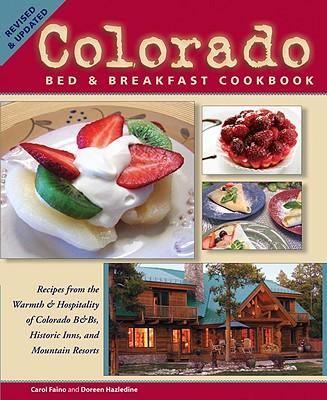 Colorado Bed & Breakfast Cookbook - Faino, Carol