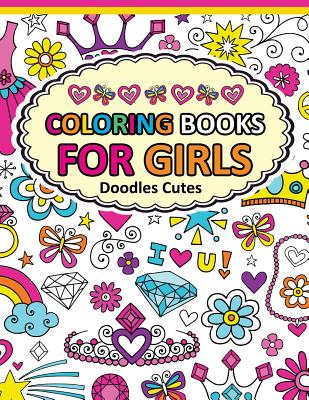 Coloring Book for Girls Doodle Cutes: The Really Best Relaxing Colouring Book for Girls 2017 (Cute, Animal, Dog, Cat, Elephant, Rabbit, Owls, Bears, Kids Coloring Books Ages 2-4, 4-8, 9-12) - Coloring Books for Girls, and Adult Coloring Books for Stress Relief