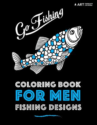 Coloring Book for Men: Fishing Designs - Art Therapy Coloring