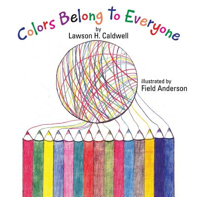 Colors Belong to Everyone - Caldwell, Lawson H