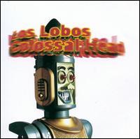 Colossal Head - Los Lobos