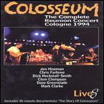 Colosseum: The Complete Reunion Concert - Cologne 1994