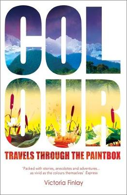 Colour: Travels Through the Paintbox - Finlay, Victoria