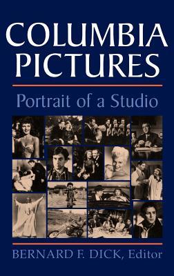 Columbia Pictures - Dick, Bernard F, PH.D. (Editor)