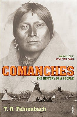 Comanches: The History of a People - Fehrenbach, T. R.
