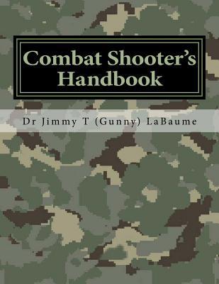 Combat Shooter's Handbook - Labaume, Dr Jimmy T