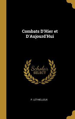 Combats D'Hier Et D'Aujourd'hui - P Lethielleux (Creator)