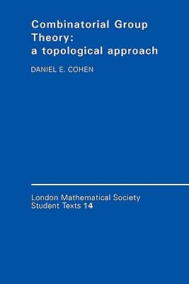 Combinatorial Group Theory: A Topological Approach - Cohen, Daniel E