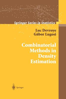 Combinatorial Methods in Density Estimation - Devroye, Luc, and Lugosi, Gabor