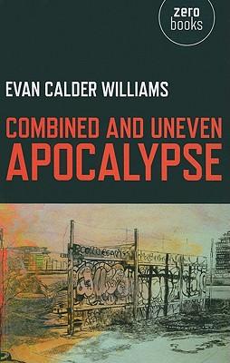 Combined and Uneven Apocalypse - Williams, Evan Calder