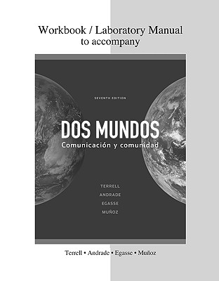 Combined Workbook/Lab Manual To Accompany Dos Mundos - Terrell, Tracy, and Andrade, Magdalena, and Egasse, Jeanne