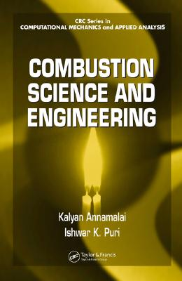 Combustion Science and Engineering - Annamalai, Kalyan
