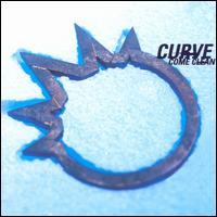 Come Clean - Curve