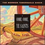 Come, Come, Ye Saints