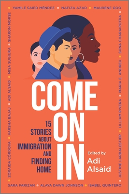 Come on in: 15 Stories about Immigration and Finding Home - Alsaid, Adi