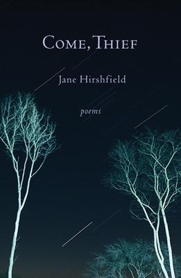 Come, Thief - Hirshfield, Jane