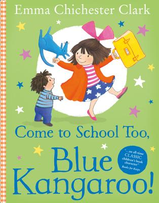 Come to School too, Blue Kangaroo! - Chichester Clark, Emma, and Frayn, Alice (Read by)