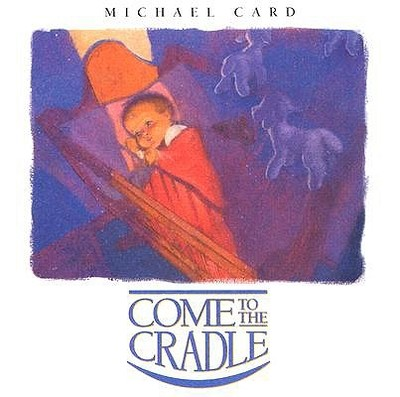 Come to the Cradle - Card, Michael