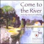 Come to the River: An Early American Gathering