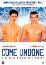 Come Undone - Sebastien Lifshitz