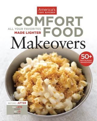 Comfort Food Makeovers - Editors at America's Test Kitchen (Editor), and America's Test Kitchen (Editor)