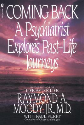 Coming Back - Moody, Raymond A, Dr., Jr., M.D., and Perry, Paul (Contributions by)