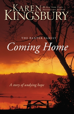Coming Home: A Story of Undying Hope - Kingsbury, Karen