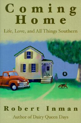 Coming Home: Life, Love & All Things Southern - Inman, Robert