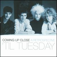 Coming up Close: A Retrospective - 'Til Tuesday