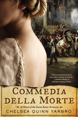 Commedia Della Morte: A Novel of the Count Saint-Germain - Yarbro, Chelsea Quinn
