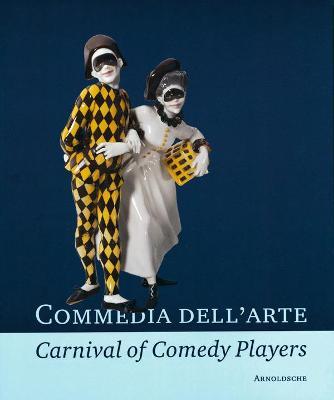 Commedia Dell'arte - Carnival of Comedy Players - Jansen, Reinhard (Editor)