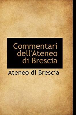 Commentari Dell'ateneo Di Brescia - Brescia, Ateneo Di