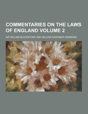 Commentaries on the Laws of England Volume 2 - Blackstone, William, Sir