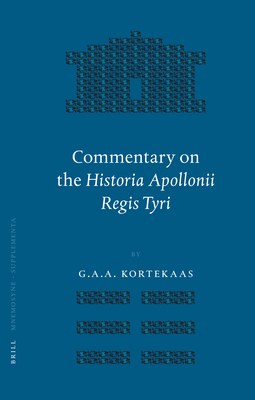 Commentary on the Historia Apollonii Regis Tyri - Kortekaas, G. A. A.