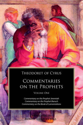 Commentary on the Prophet Jeremiah / Theodoret of Cyrus; Translated with an Introduction by Robert Charles Hill - Theodoret