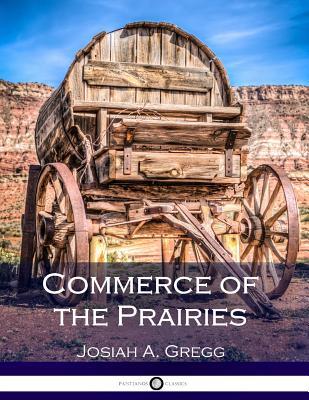 Commerce of the Prairies - Gregg, Josiah A