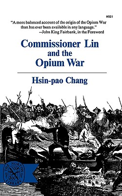 Commissioner Lin and the Opium War - Chang, Hsin-Pao