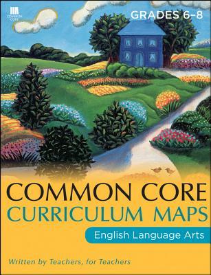 Common Core Curriculum Maps in English Language Arts: Grades 6-8 - Common Core