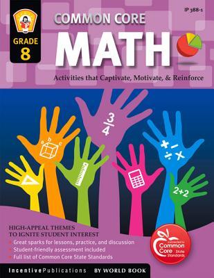 Common Core Math Grade 8: Activities That Captivate, Motivate, & Reinforce - Frank, Marjorie