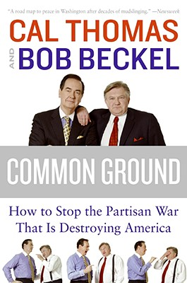 Common Ground: How to Stop the Partisan War That Is Destroying America - Thomas, Cal